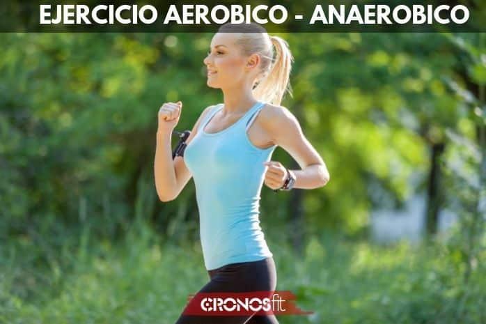 Ejercicios Aerobico y Anaerobico
