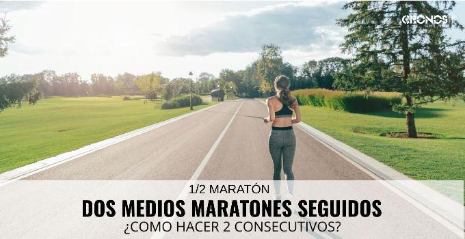 2 medias maratones seguidas
