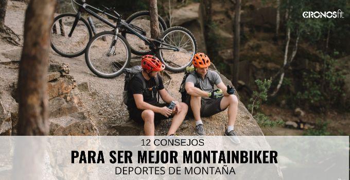 Consejos para ser mejor Montainbiker
