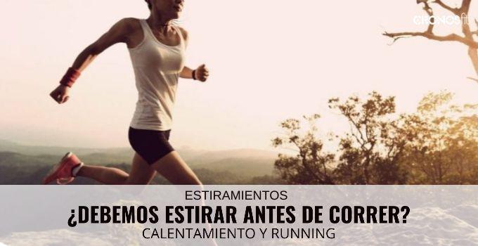 Debes Estirar antes de Correr