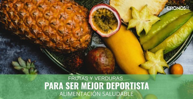 Frutas y Verduras para ser mejor deportista