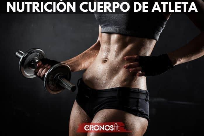 nutrición cuerpo de atleta