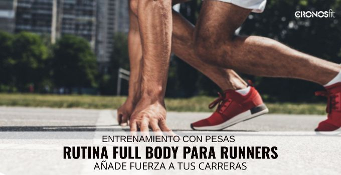 Entrenamiento con pesas y Full Body para Runners