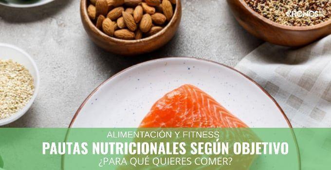 Pautas nutricionales según objetivo