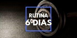rutina-6-dias